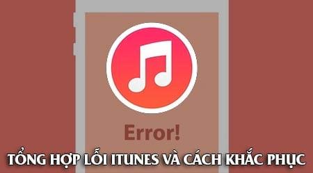 Tổng hợp lỗi iTunes và cách sửa