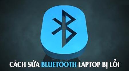 bluetooth laptop bi loi nguyen nhan va cach phuc