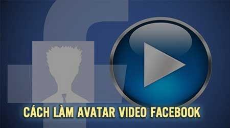 Cách làm Avatar Video Facebook bằng máy tính