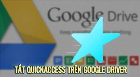 vo hieu hoa phim tat quick access tren google drive