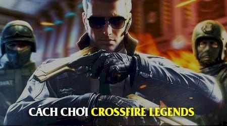 cach choi crossfire legends cf mobile tren may tinh