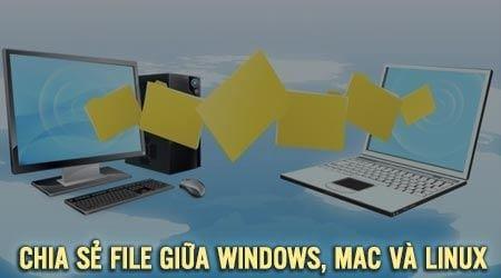 cach chia se file giu windows mac va linux trong cung mot mang