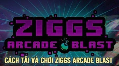 cach tai va choi ziggs arcade blast game danh rieng cho game thu lmht