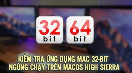 cach kiem tra ung dung mac 32 bit ngung chay sau macos high sierra