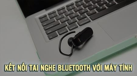 cach ket noi tai nghe bluetooth voi may tinh