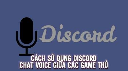 cach su dung discord chat voice giua cac game thu