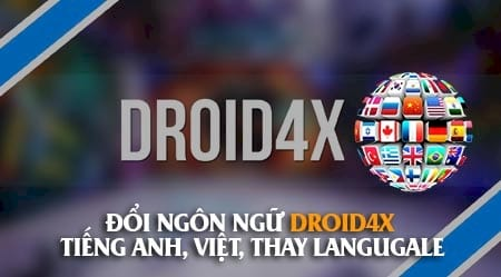 cach doi ngon ngu droid4x tieng anh viet thay language