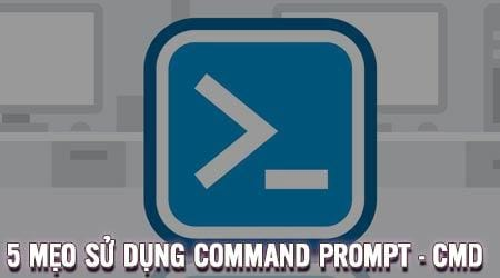 5 thu thuat command prompt ma it nguoi dung biet den