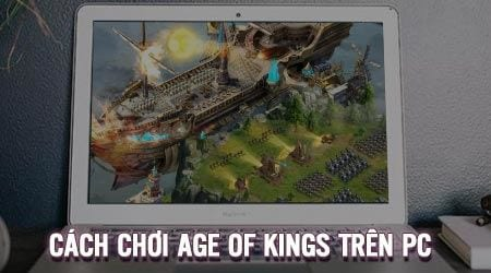 cach choi age of kings tren may tinh bang bluestacks