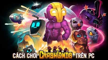 cach choi crashlands tren may tinh bang bluestacks