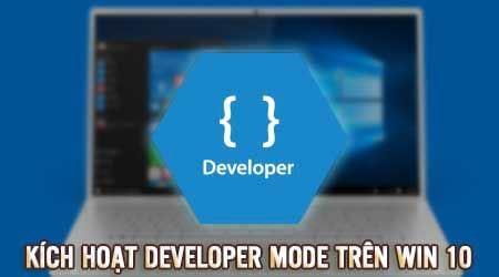 kich hoat che do developer mode tren windows 10