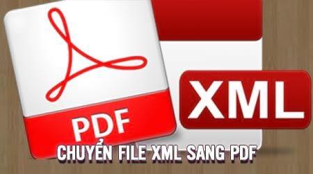 cach chuyen file xml sang pdf khong can phan mem chuyen truc tuyen