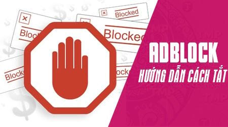 cach tat adblock disable an