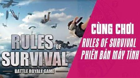 cach choi rules of survival ban danh cho may tinh
