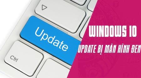 update windows 10 bi loi man hinh den xu ly nhu nao