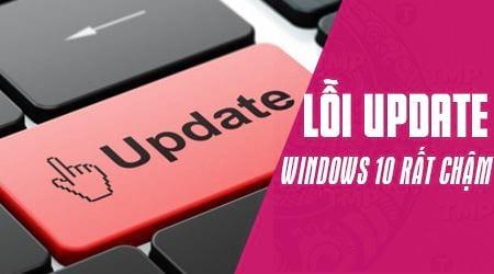 Windows 10 update quá lâu là do lỗi gì? cách khắc phục?