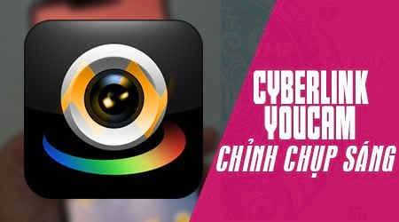 cach chinh cyberlink youcam chup anh sang nhat