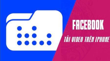 cach tai video facebook tren dien thoai iphone ipad