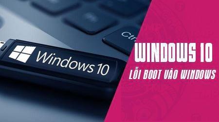 huong dan sua loi may tinh bi loi boot vao windows 10 uefi