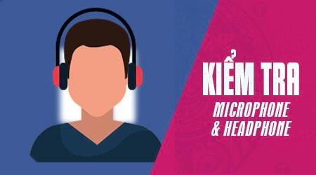 kiem tra microphone headphone tren windows 10 8 7