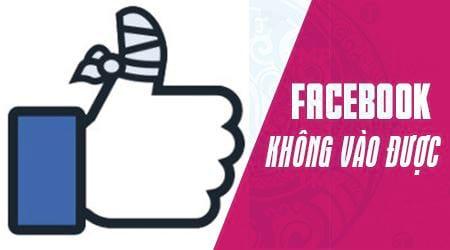 facebook khong vao duoc