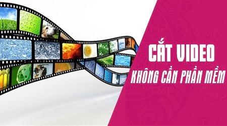 cach cat video tren windows 10 khong can phan mem