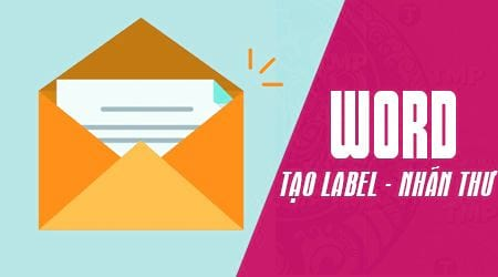 tao label trong word 2007 2010 2013 2016