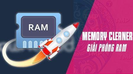 cach giai phong ram bang memory cleaner