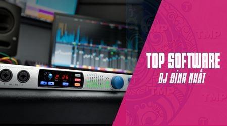 Top 10 phần mềm DJ đỉnh nhất