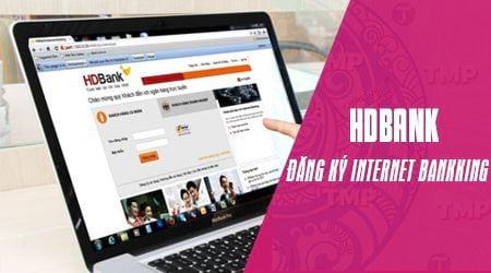 Cách đăng ký Internet Banking HDBank