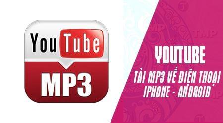cach tai nhac mp3 tren youtube ve dien thoai iphone android