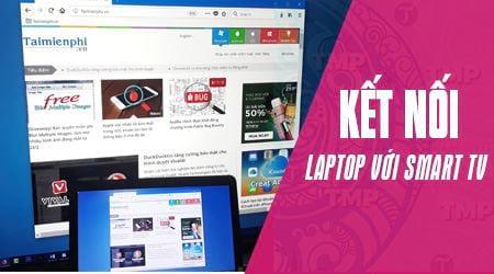 huong dan chieu man hinh laptop len smart tivi