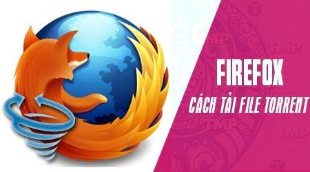 huong dan tai file torrent tren trinh firefox