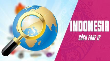 cach fake ip indonesia