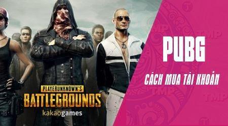 Cách mua acc PUBG Battlegrounds