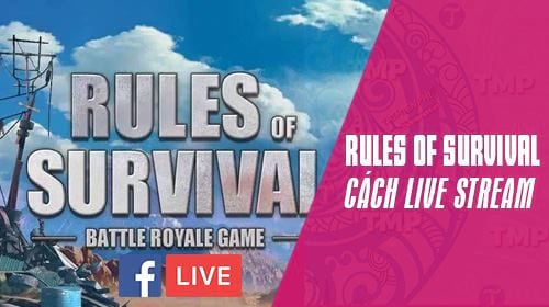 cach live stream rules of survival tren may tinh ban pc