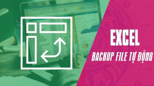 cach backup file excel tu dong