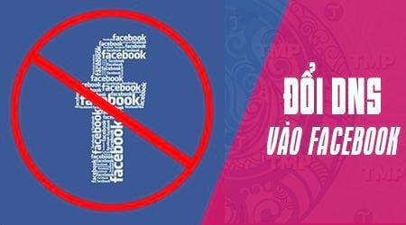 Cách đổi DNS để vào Facebook