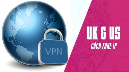 cach fake ip usa uk