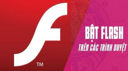cach bat flash tren cac trinh duyet pho bien coc coc chrome firefox edge