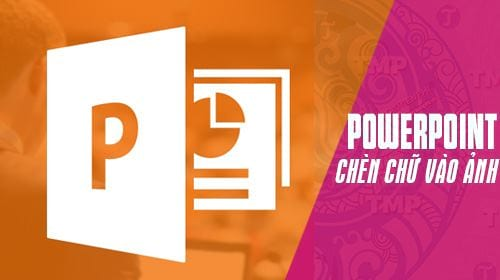 cach chen chu vao anh trong powerpoint