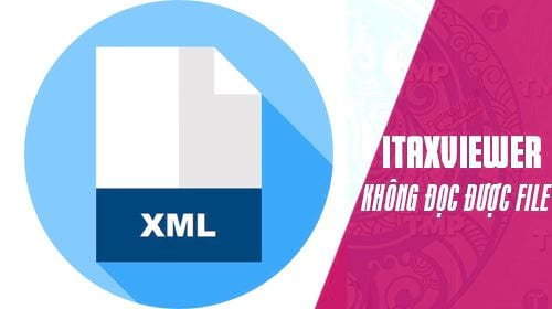 itaxviewer khong doc duoc file xml