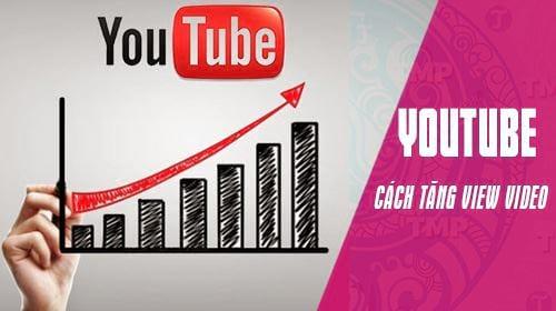 cach tang view youtube tren may tinh va dien thoai
