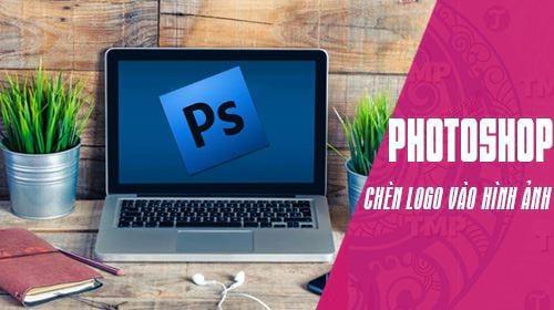 cach chen logo vao hinh anh bang photoshop
