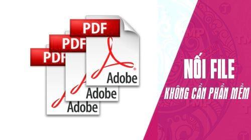 cach noi file pdf khong can dung phan mem