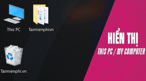 cach dua icon this pc computer ra man hinh desktop windows 7 10
