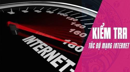 kiem tra toc do mang internet fpt vnpt viettel 4g 3g truc tuyen