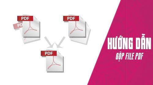 cach noi file pdf tu nhieu file thanh 1 file