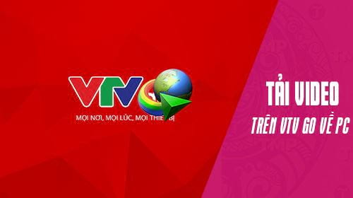 cach tai video tren vtv go ve may tinh