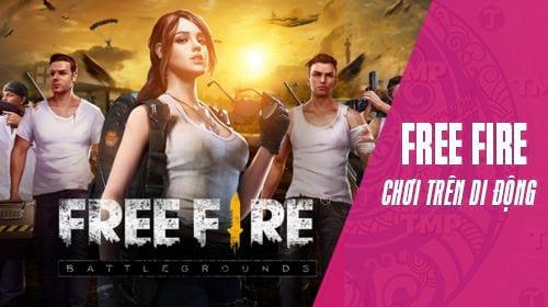cach choi garena free fire tren di dong